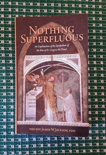 Nothing Superfluous by Fr. Jackson